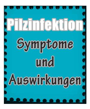 Pilzinfektion Symptome und Auswirkungen