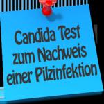 Der Candida Test als Nachweis einer Pilzinfektion